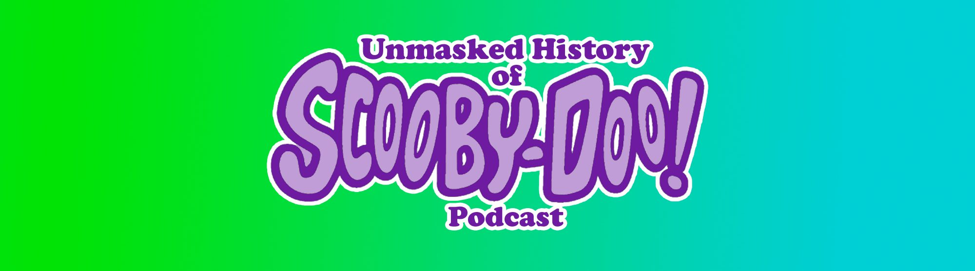 Unmasked History of Scooby Doo Podcast